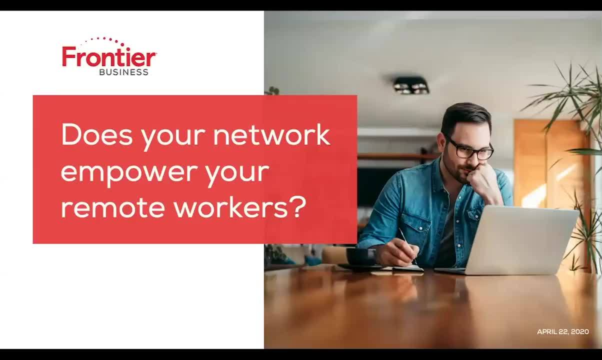 Does your network empower your remote workforce?