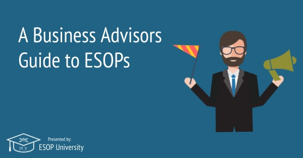 Business Advisors Guide to ESOPs