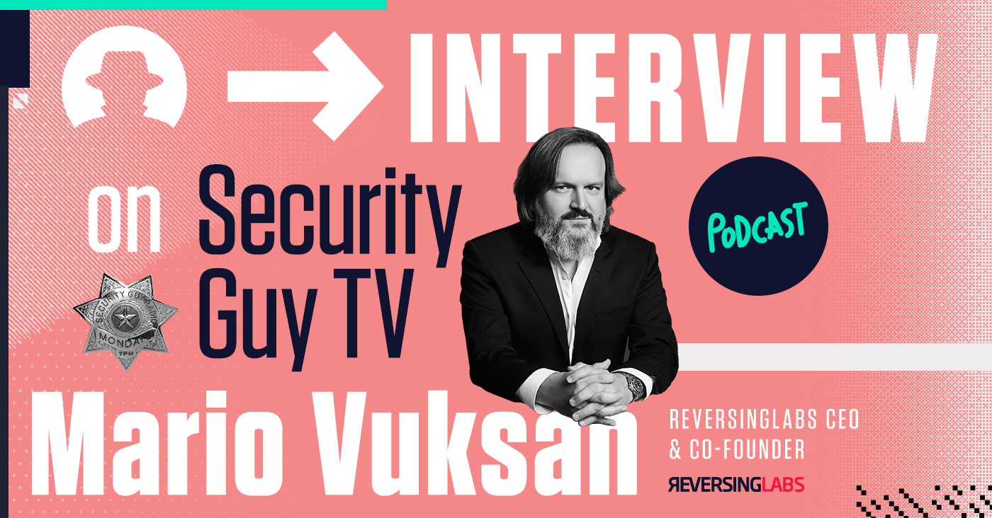 Security-TV-GUY-Podcast-with-Mario-Vuksan-ReversingLabs-CEO
