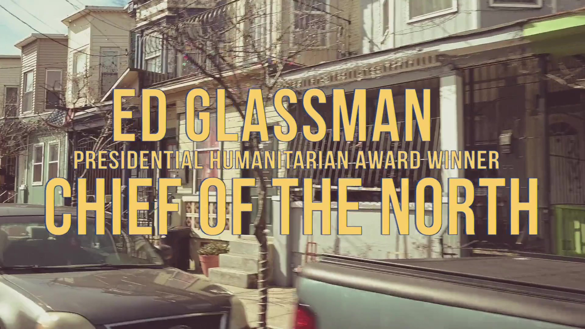 Ed Glassman Chief of the North