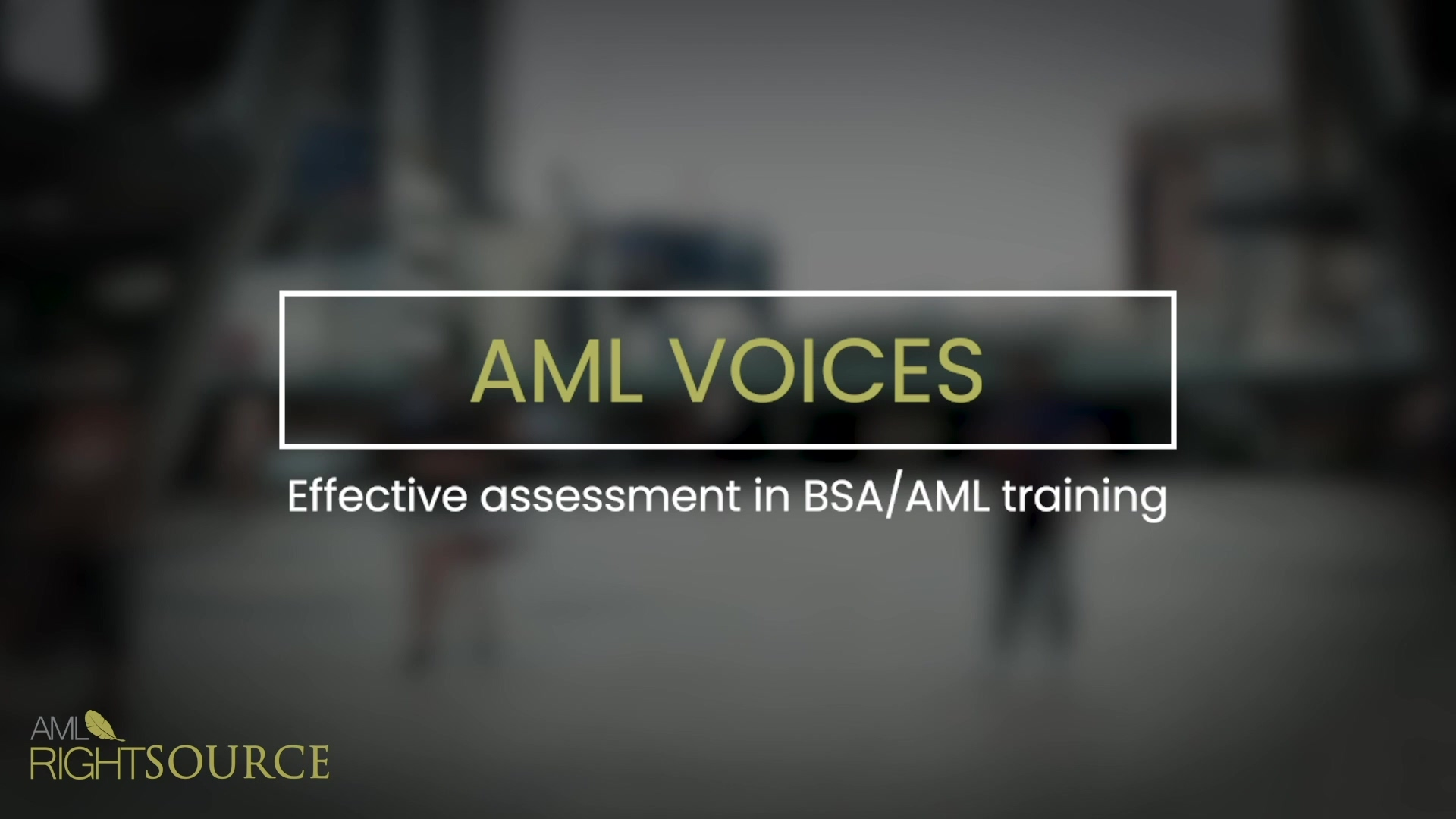 July_Webinar_Effective_assessment_in_of_BSA-AML_training_V001