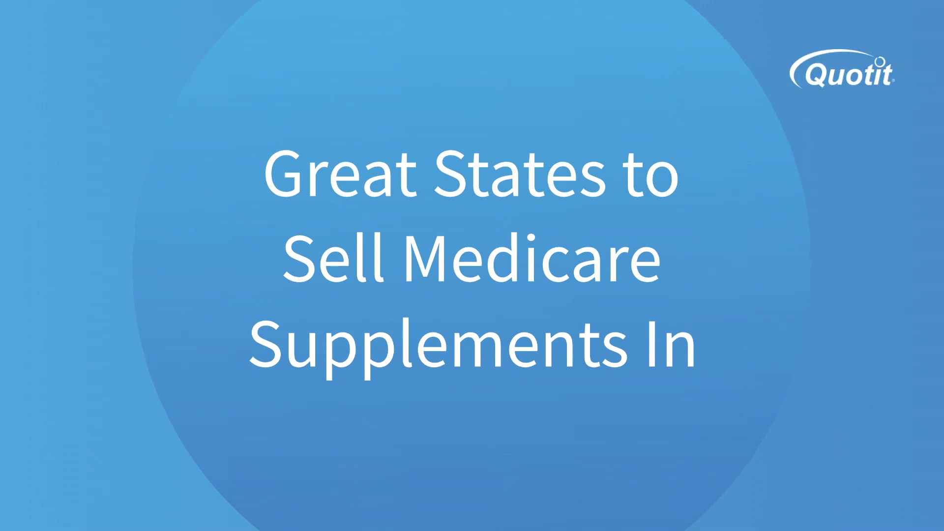 Quotit_-_Best_States_to_Sell_Medicare_Su (1)