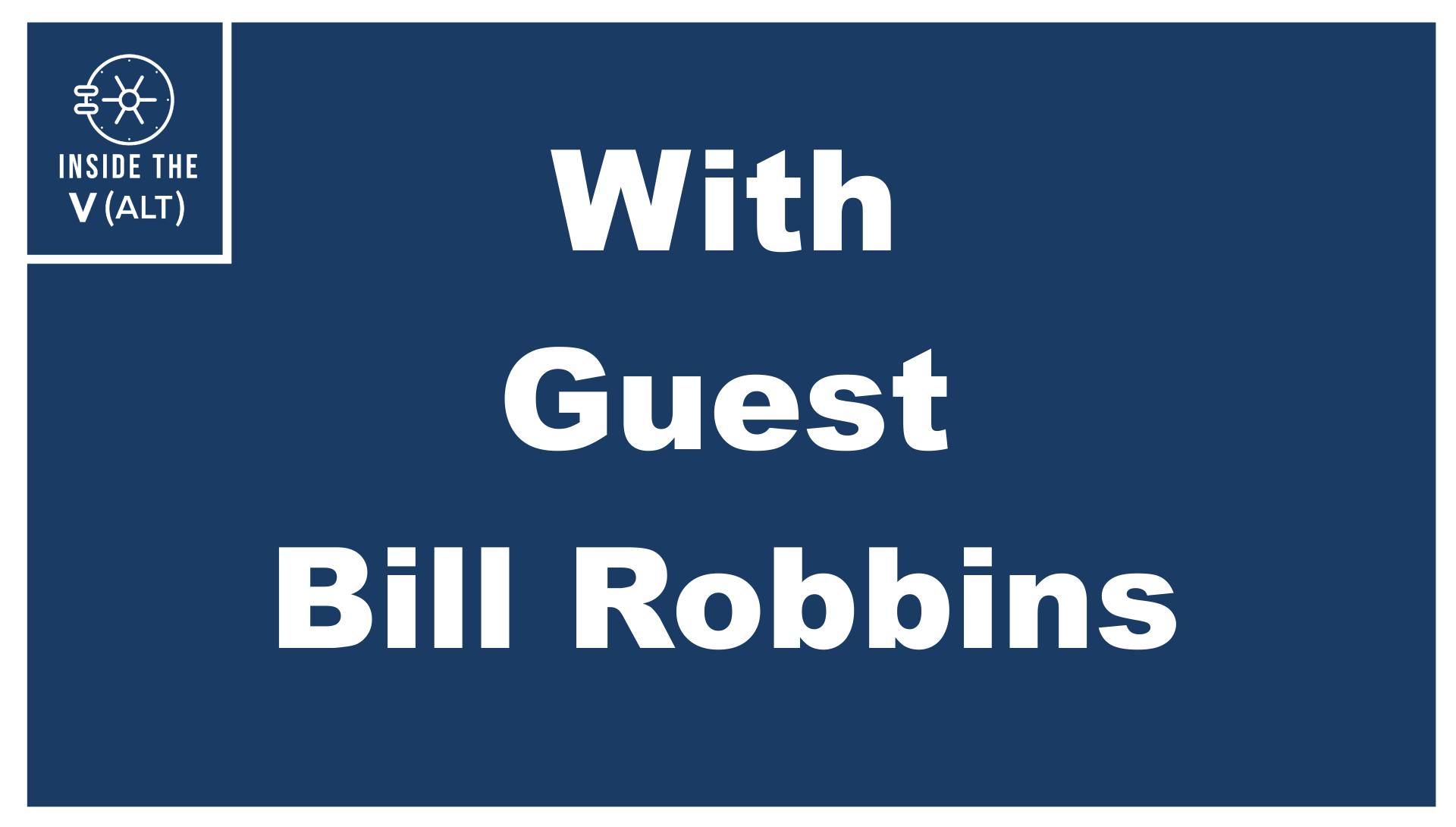 Inside_The_V(Alt)_Bill_Robbins_Full_Episode