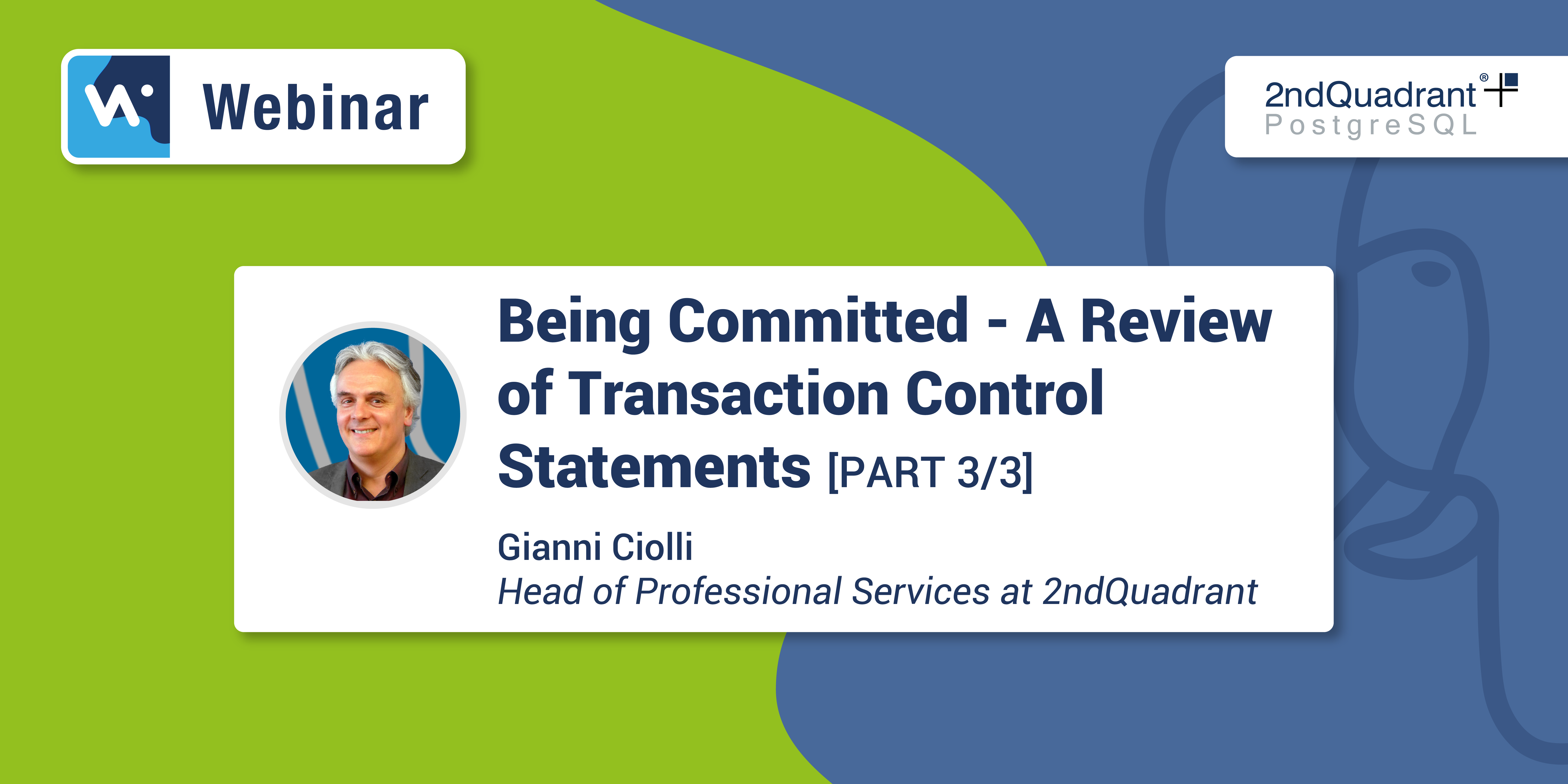 Webinar Preview A Review of Transaction Control Statements Part 3 by Gianni Ciolli