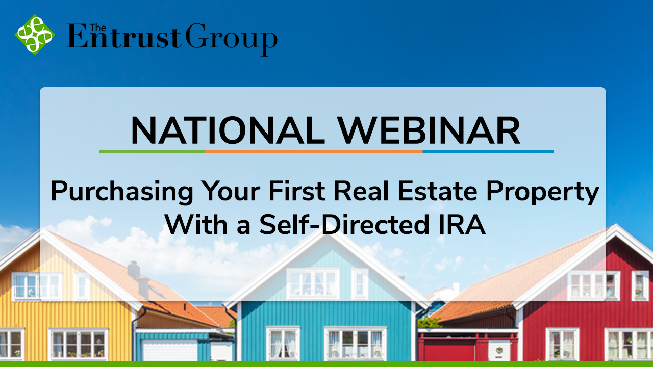 Purchasing Your First Real Estate Property With a Self-Directed IRA