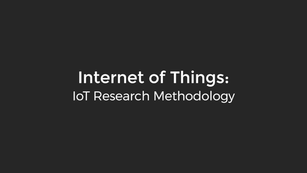 Internet of Things: IoT Research Methodology