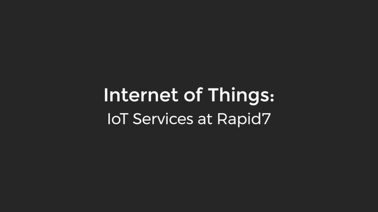 Internet of Things: IoT Services at Rapid7