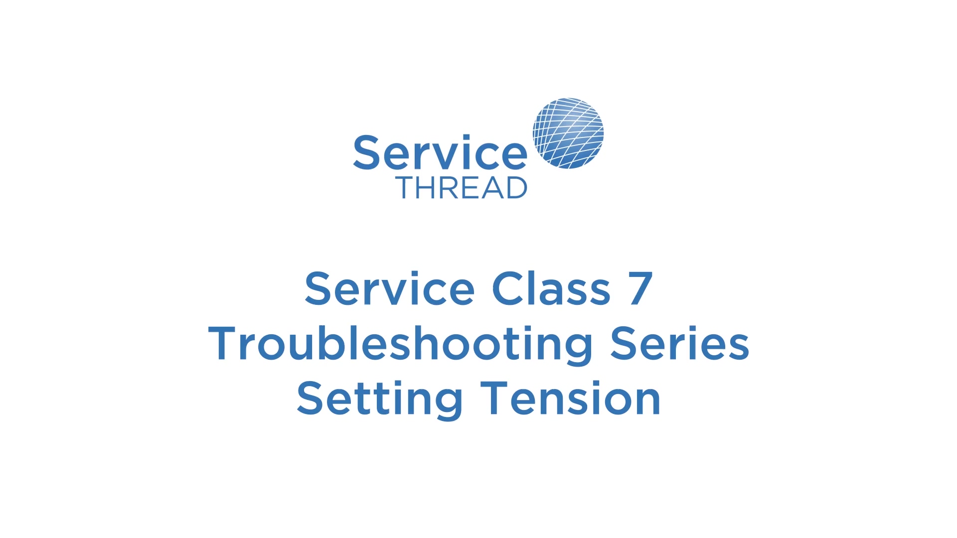 Service Thread-Troubleshooting-Series-Setting-Tension