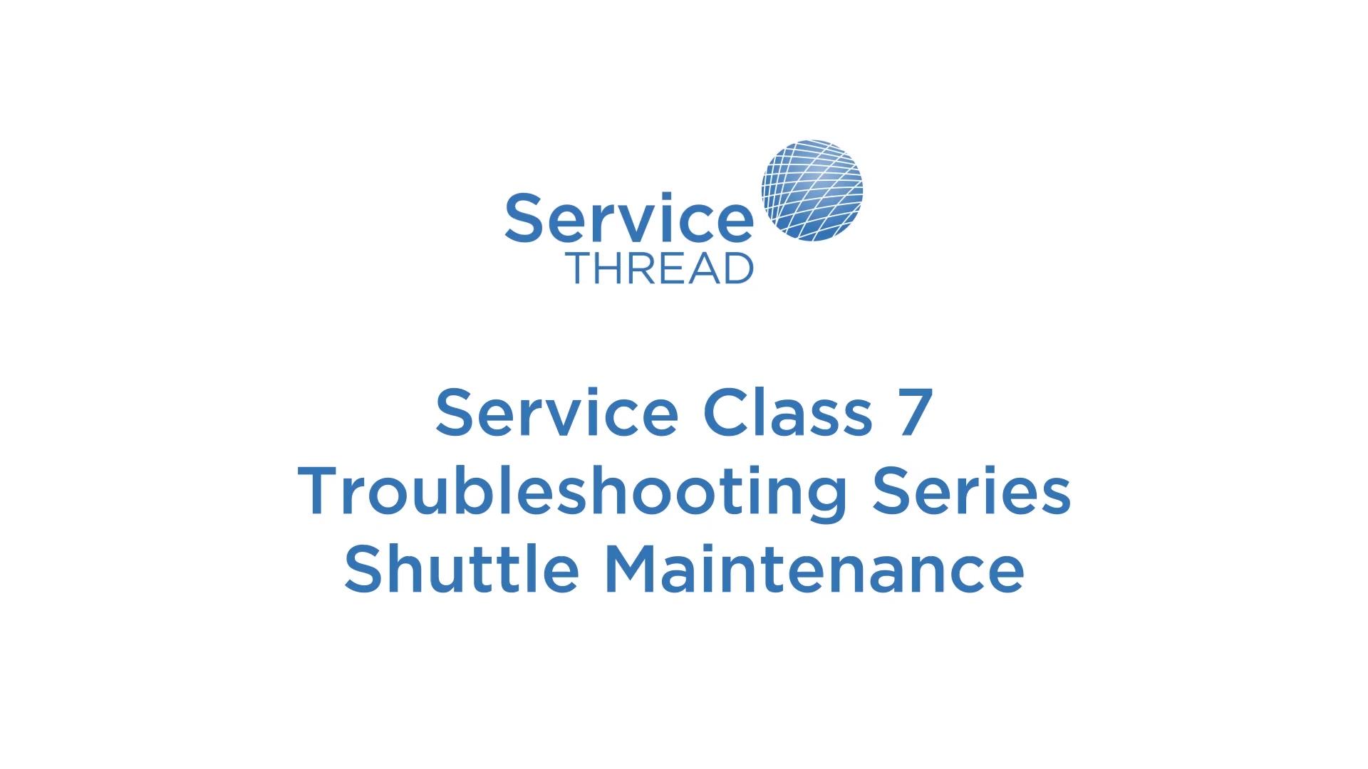 Service Thread-Troubleshooting-Series-Shuttle-Maintenance