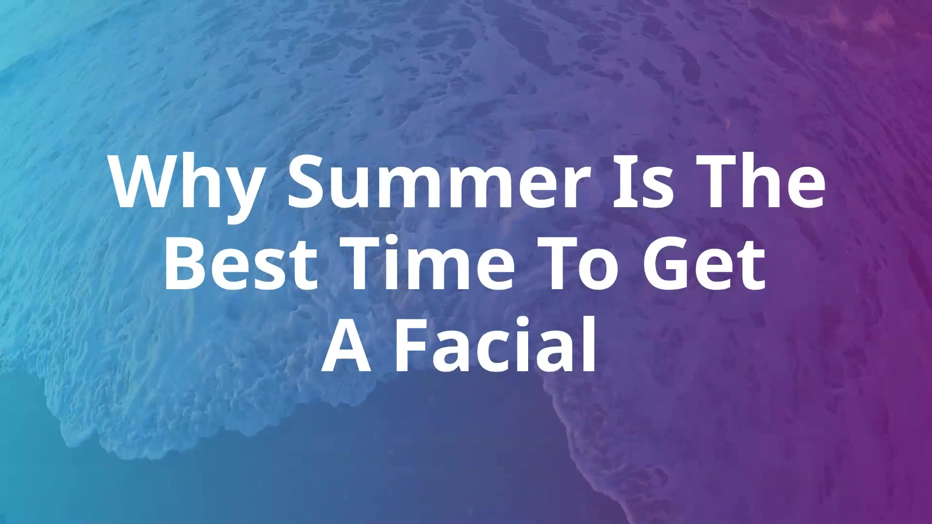 summer-facials-benefits(proffer)