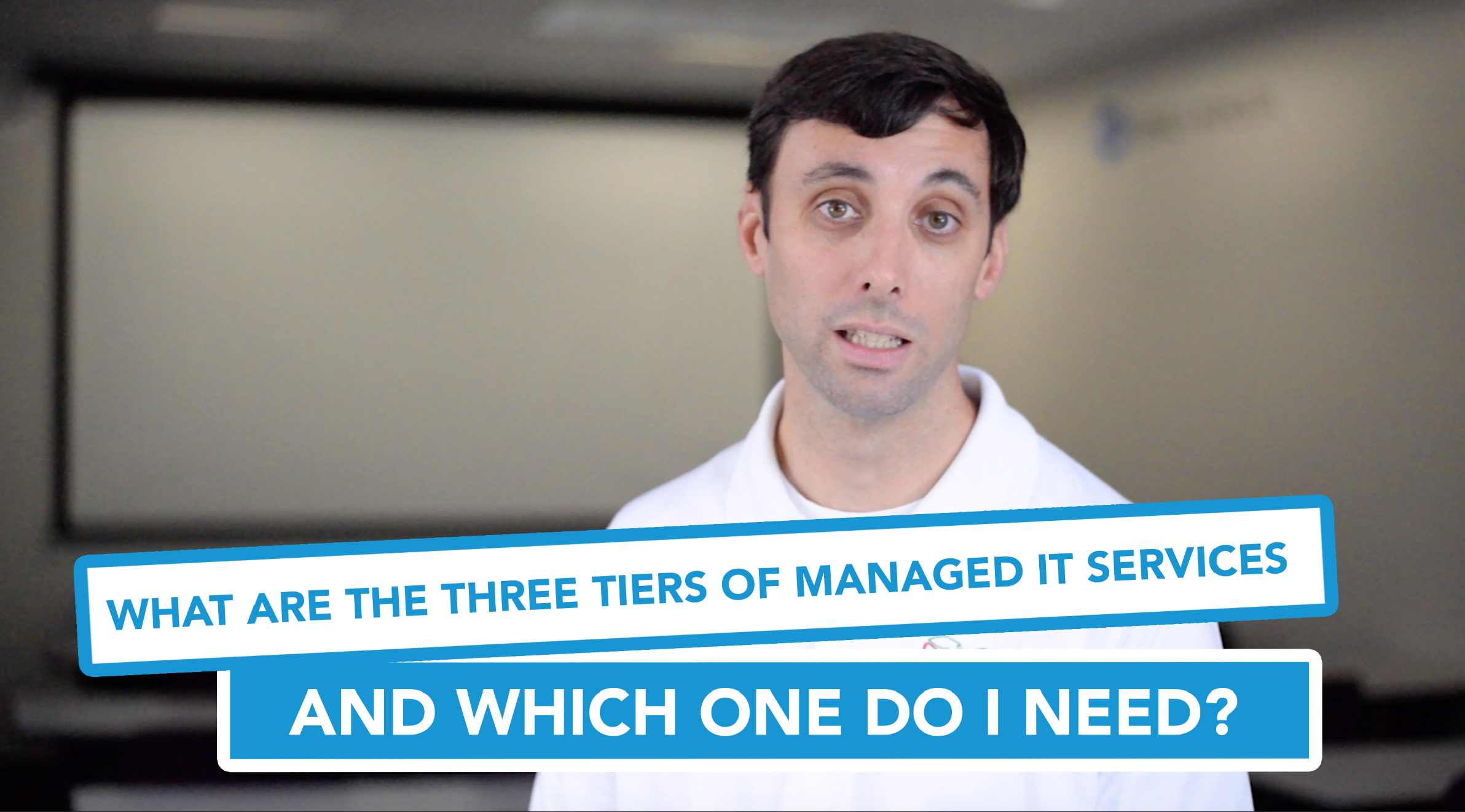 Preview 1- What Are the Three Tiers of Managed IT Services, and Which One Do I Need