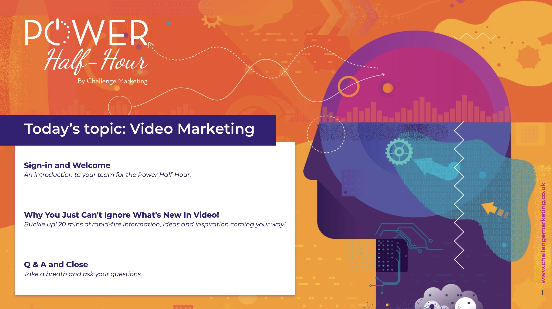 Power Half Hour - Video marketing