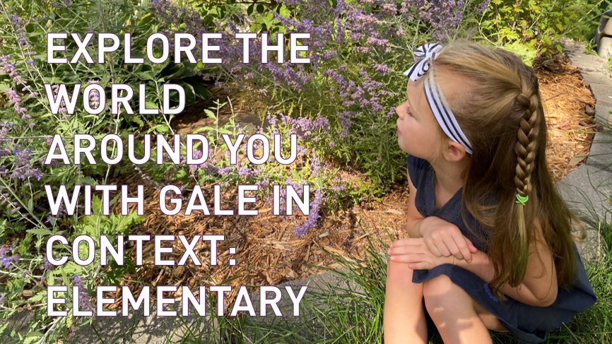 Explore the World Around You with Gale In Context: Elementary Thumbnail