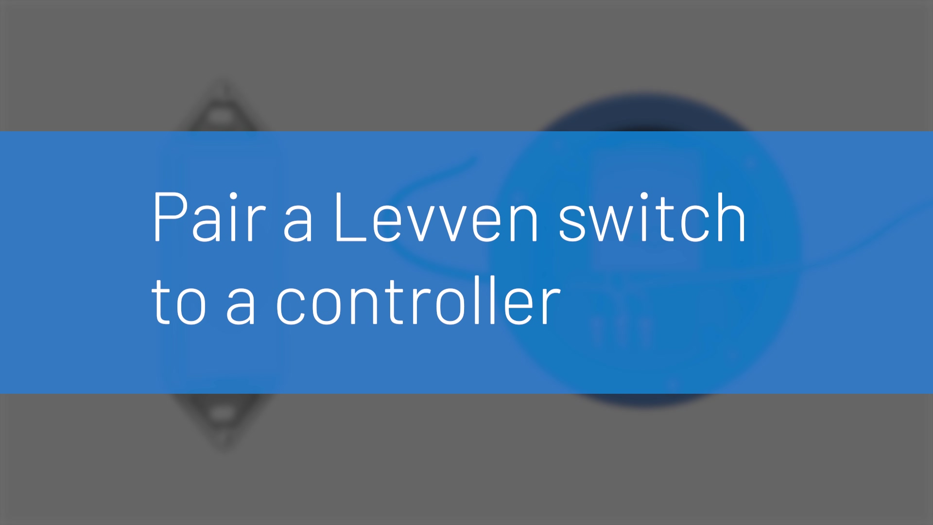 Levven Switches Pair With Controllers