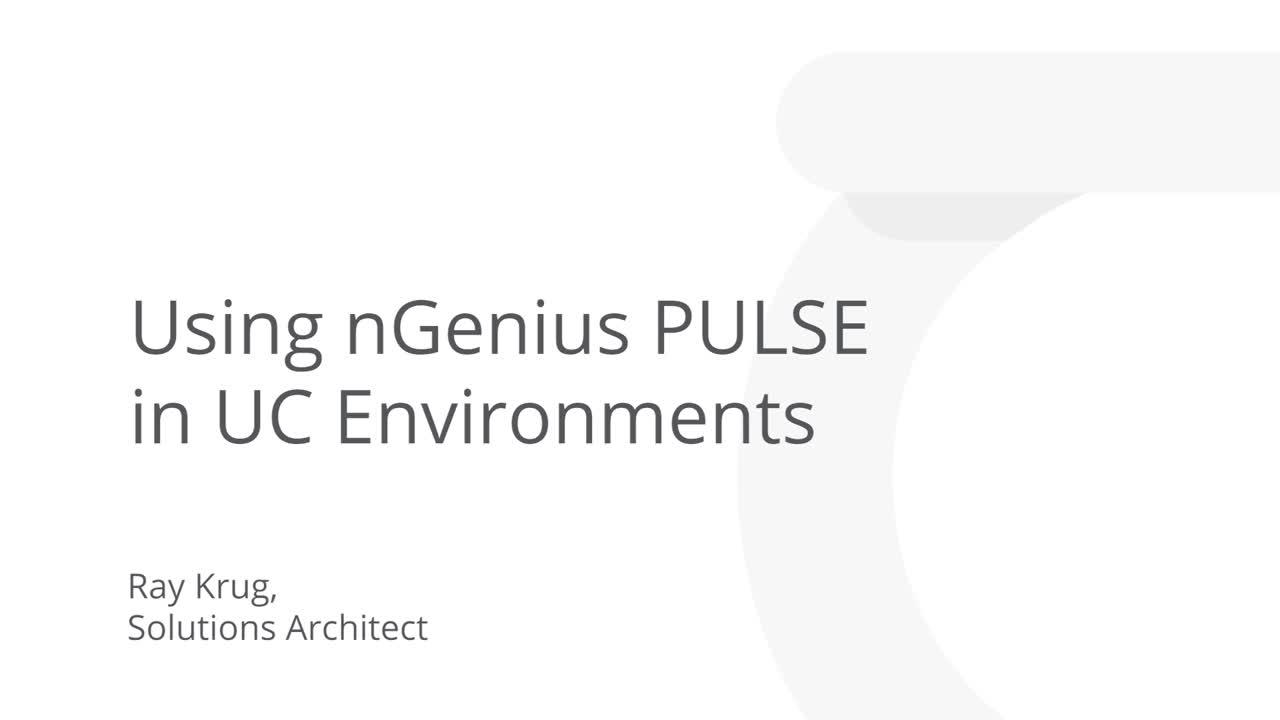 Using nGeniusPULSE in UC Environments