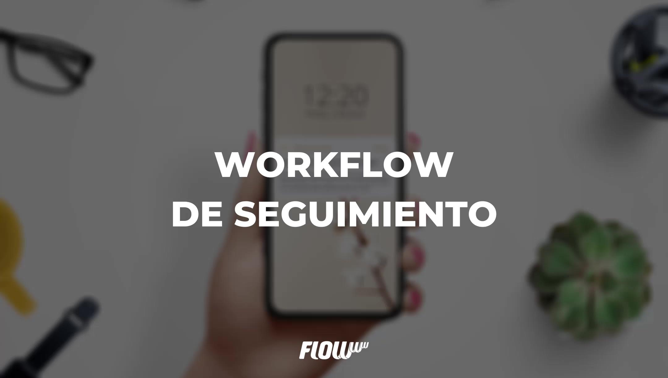 WF Seguimiento_Montaje FLOWww