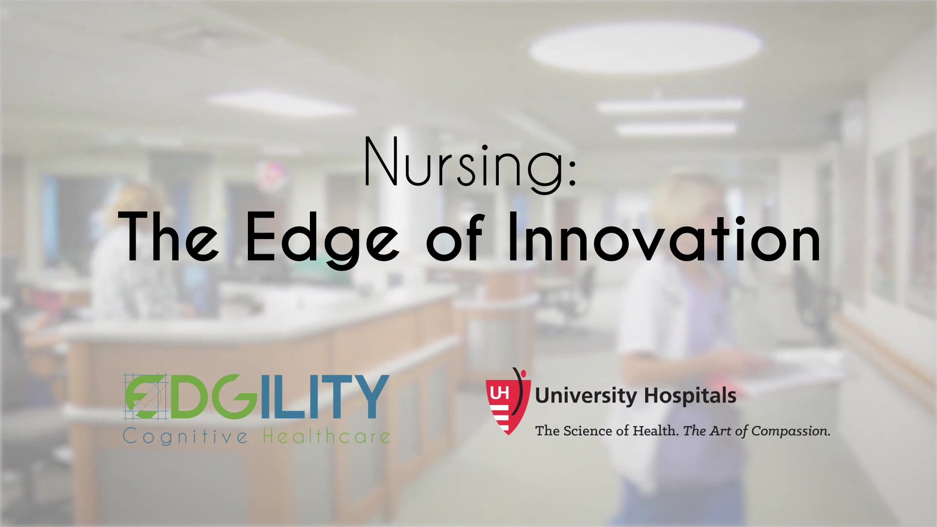UH Nursing Innovation - Edgility