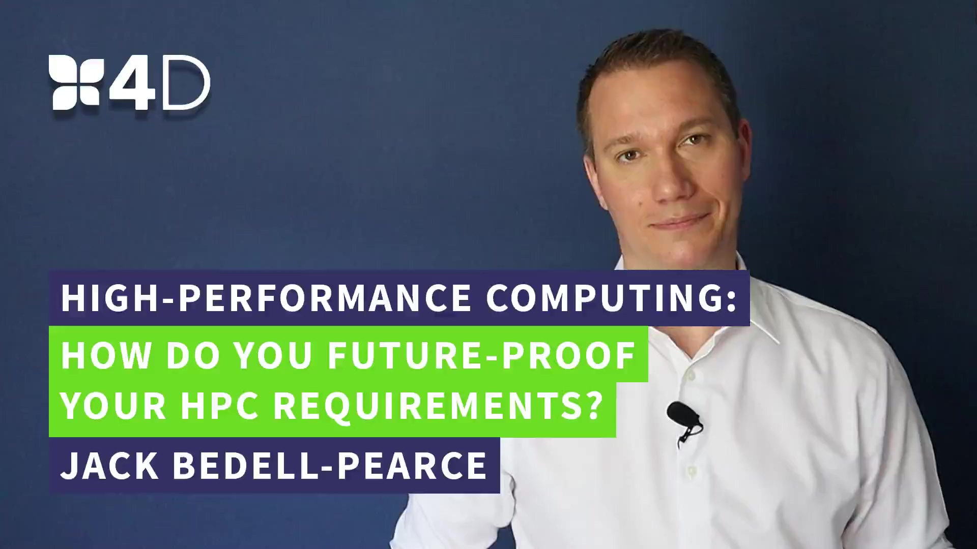 4. 4D - How do you Future Proof Your HPC Requirements
