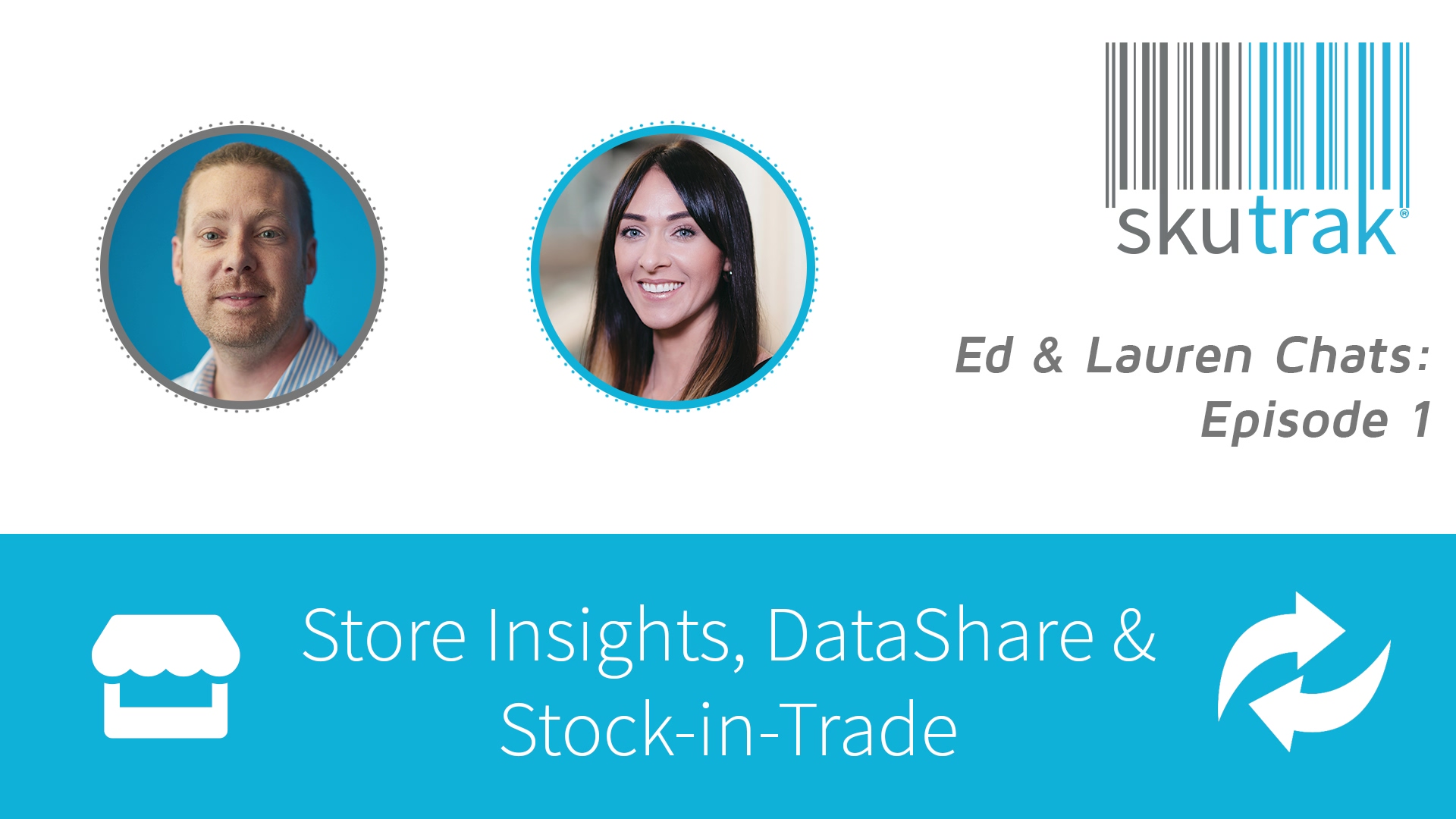 Podcast - Ed & Lauren - Store Insights, DataShare & Stock-in-Trade