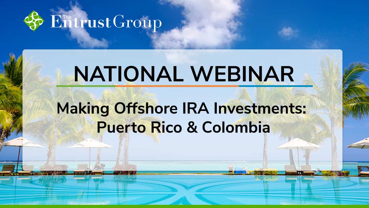 Making Offshore IRA Investments_ Puerto Rico and Colombia Edition