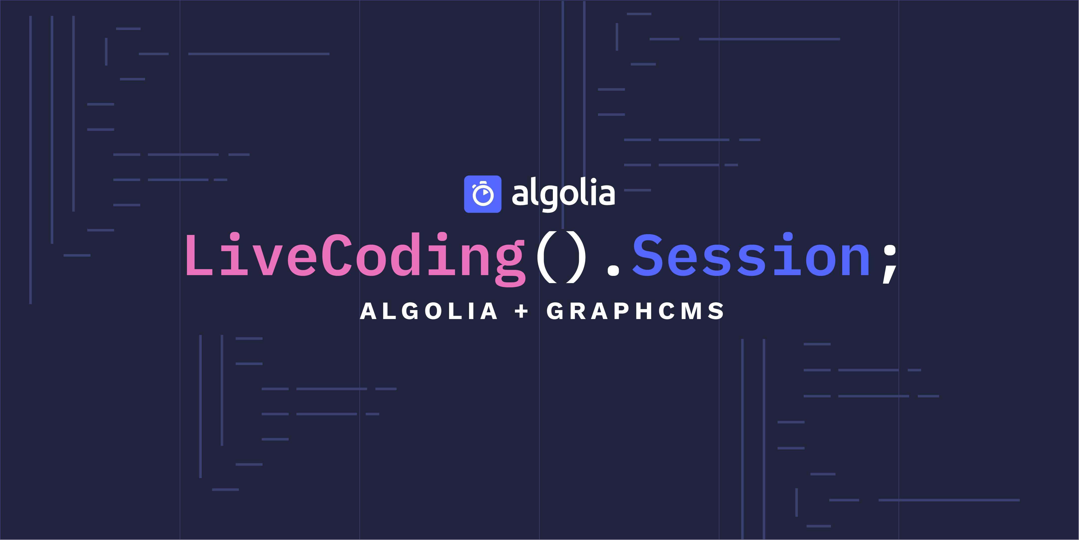 "illustration for: 'LiveCoding Session: Algolia + GraphCMS'"""