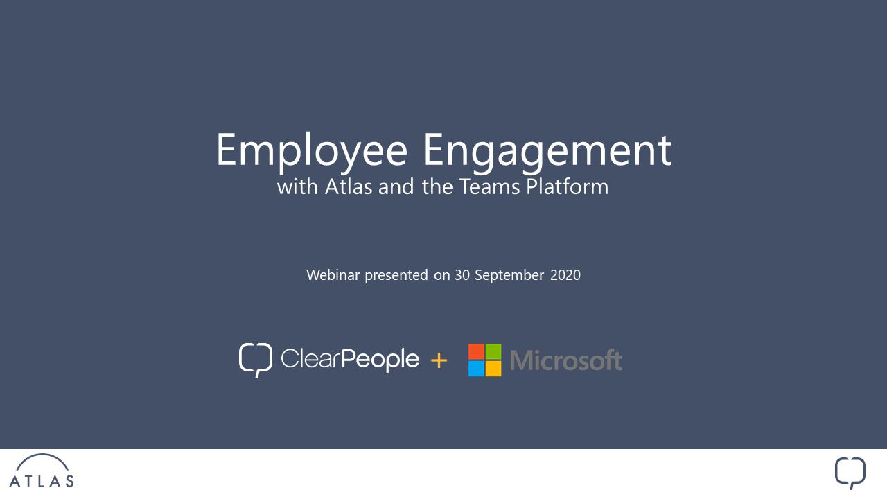 20200930 Webinar Employee Engagement, Atlas, Teams, Ignite