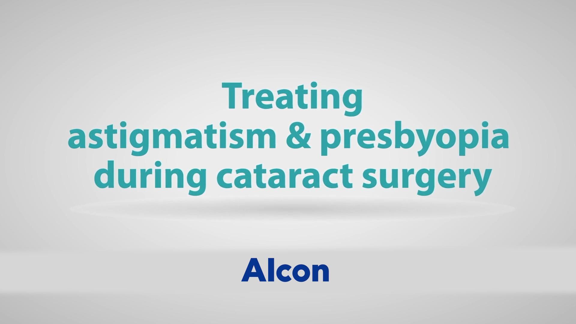 Alcon_3_Correcting Astigmatism & Presbyopia