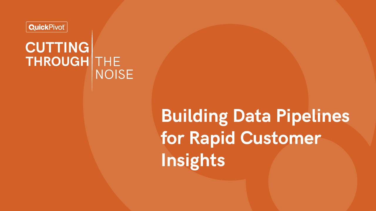 Building Data Pipelines for Rapid Customer Insights