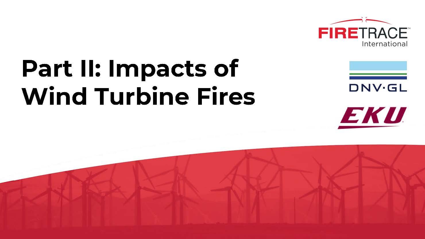 Part II - Impacts of Wind Turbine Fires