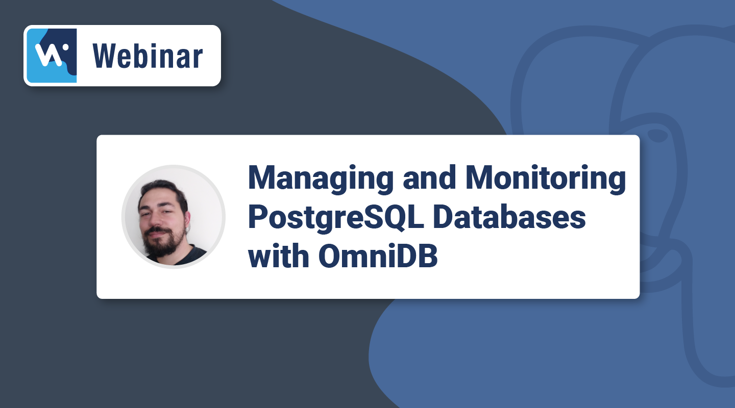 Managing and Monitoring PostgreSQL Clusters with OmniDB - HS Preview