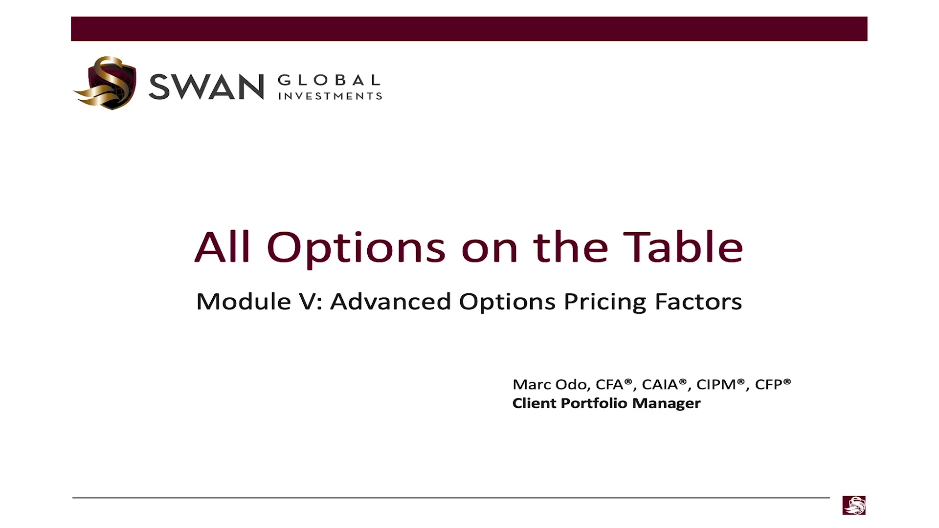 All Options on the Table - Module 05 - Advanced Options Pricing Factors _ Swan Global Investments