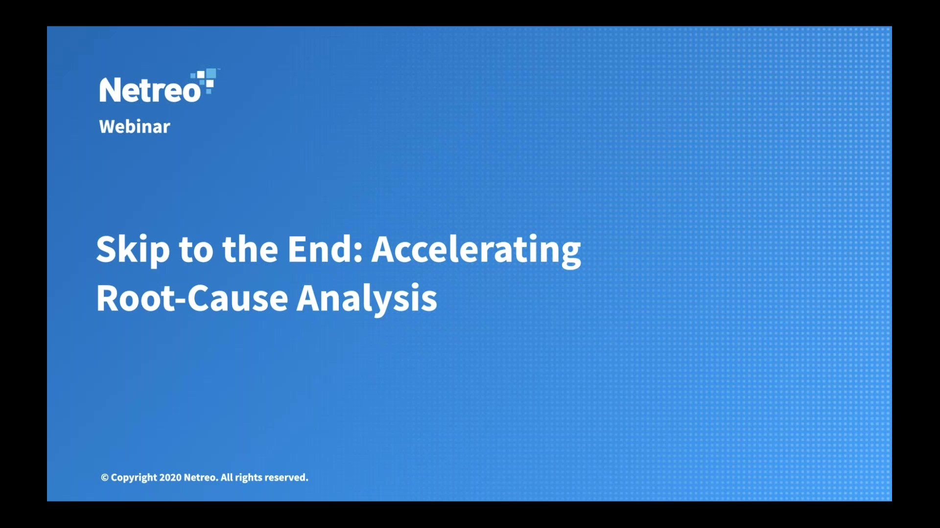 Skip to the End_ Accelerating Root-Cause Analysis [Archived on March 19, 2020]