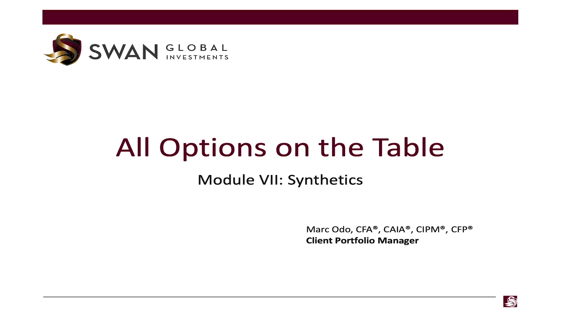 All Options on the Table - Module 07 - Synthetics _ Swan Global Investments