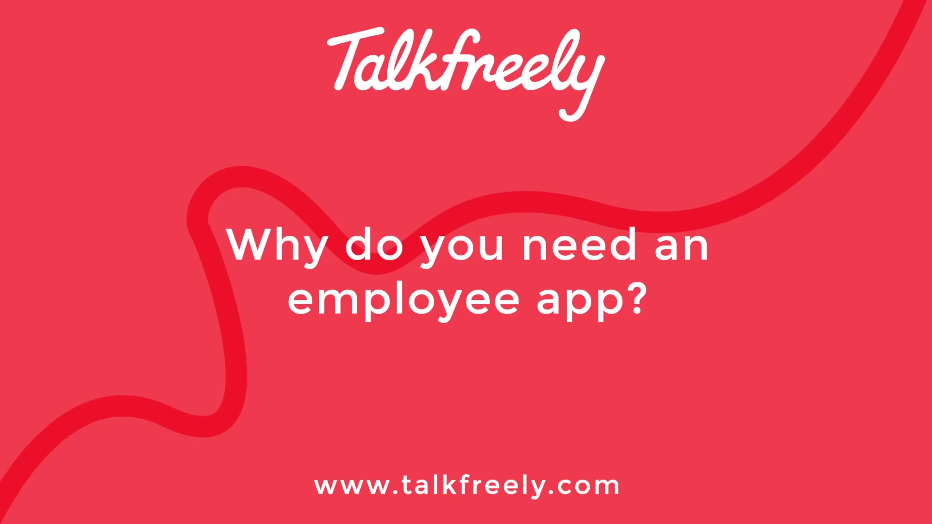 Talkfreely why you need an employee app