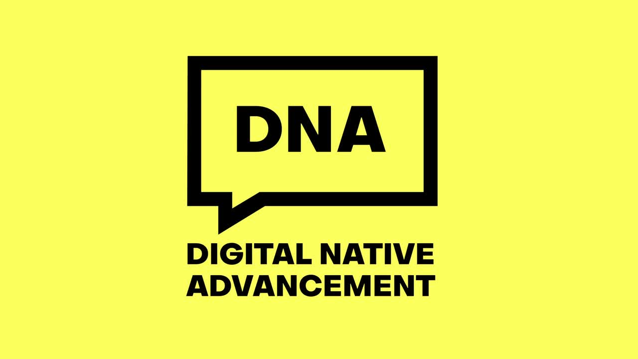 Introducing DNA - Digital Native Advancement