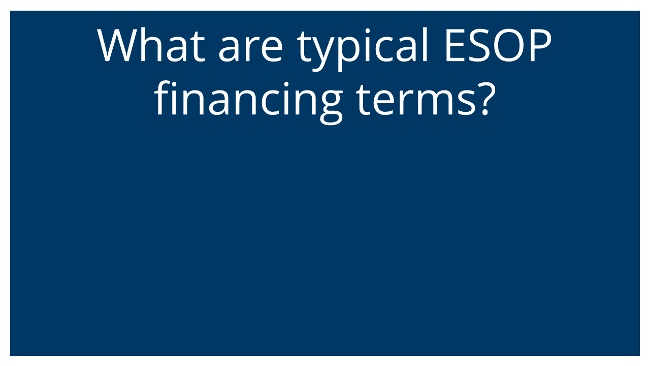 What are typical ESOP financing terms? (Q&A Webinar)