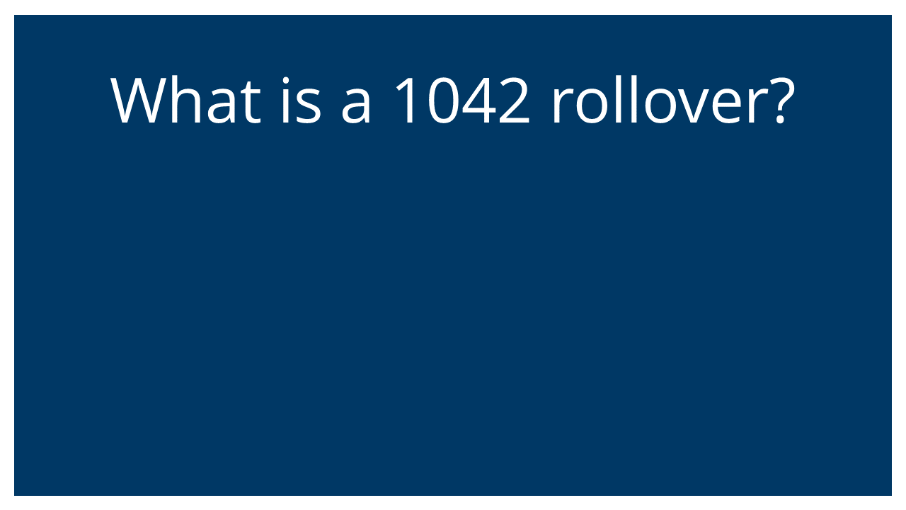 What is a 1042 rollover? (Q&A Webinar)