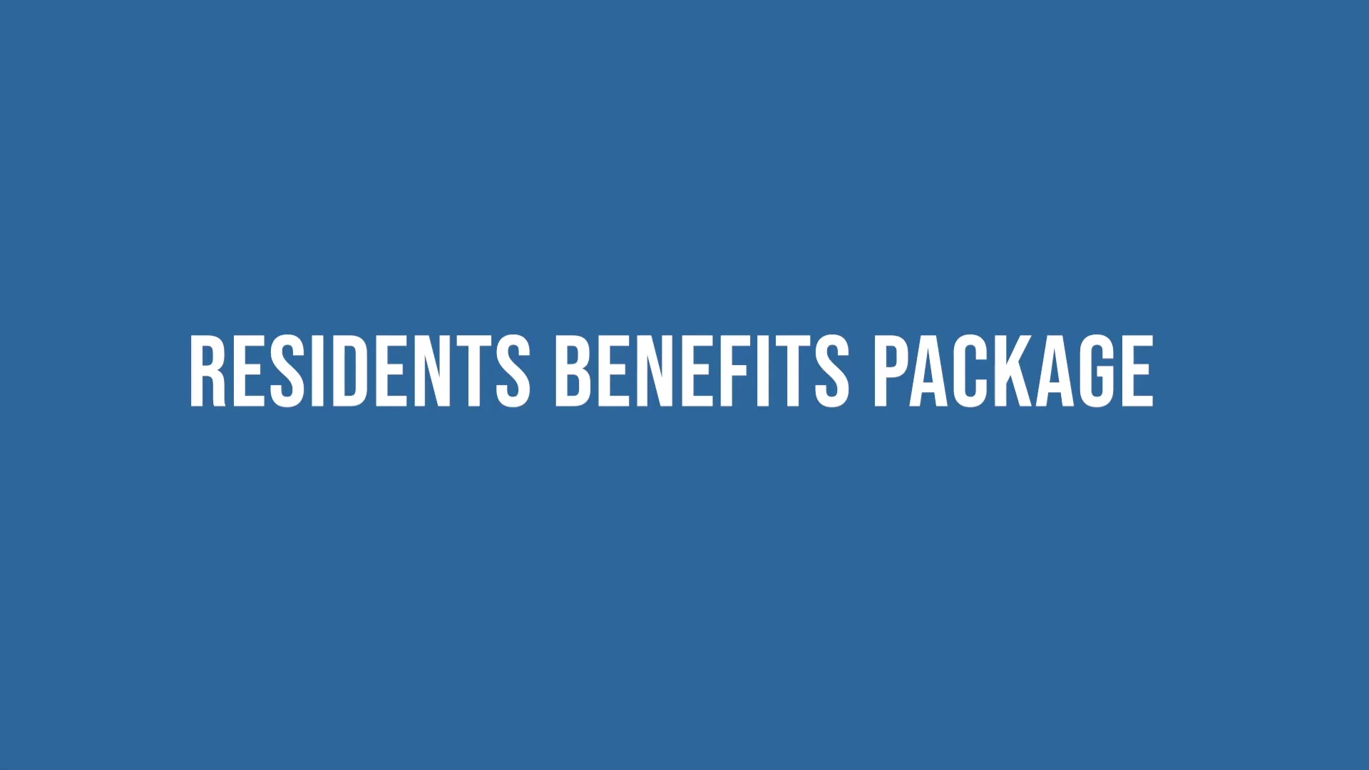 Residents Benefit Package