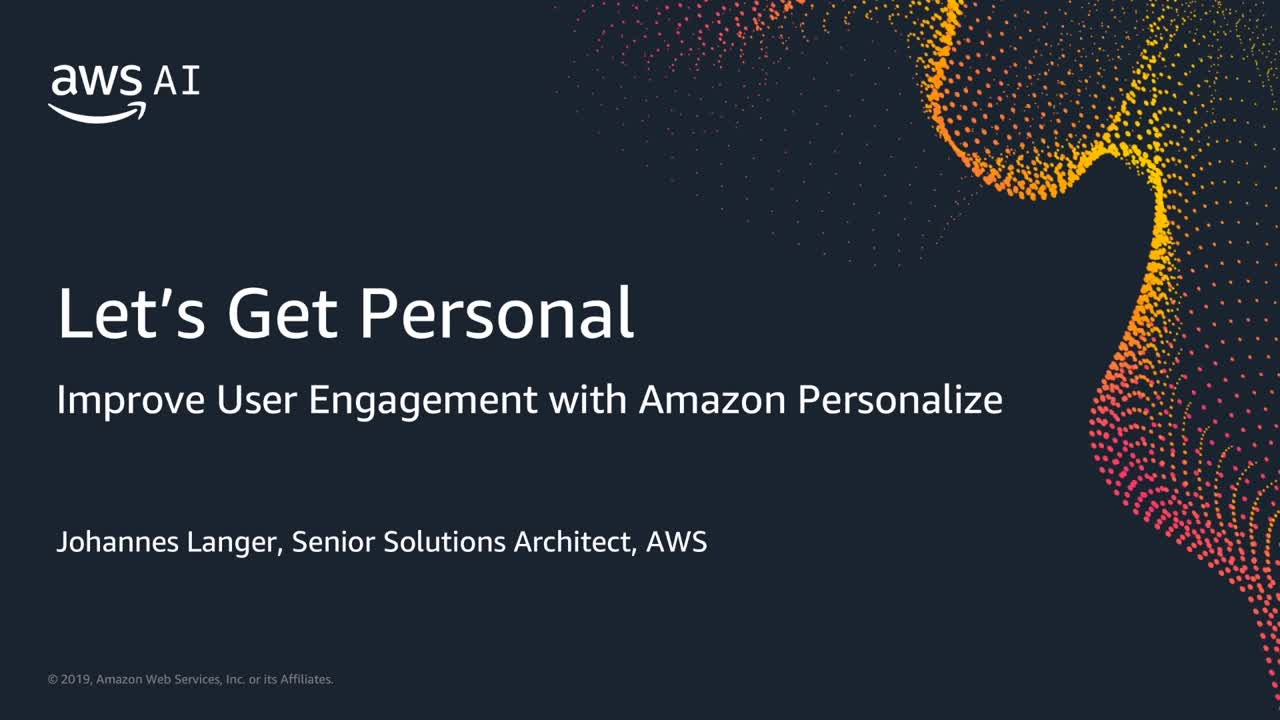 Let's Get Personal: Improve User Engagement with Amazon Personalize