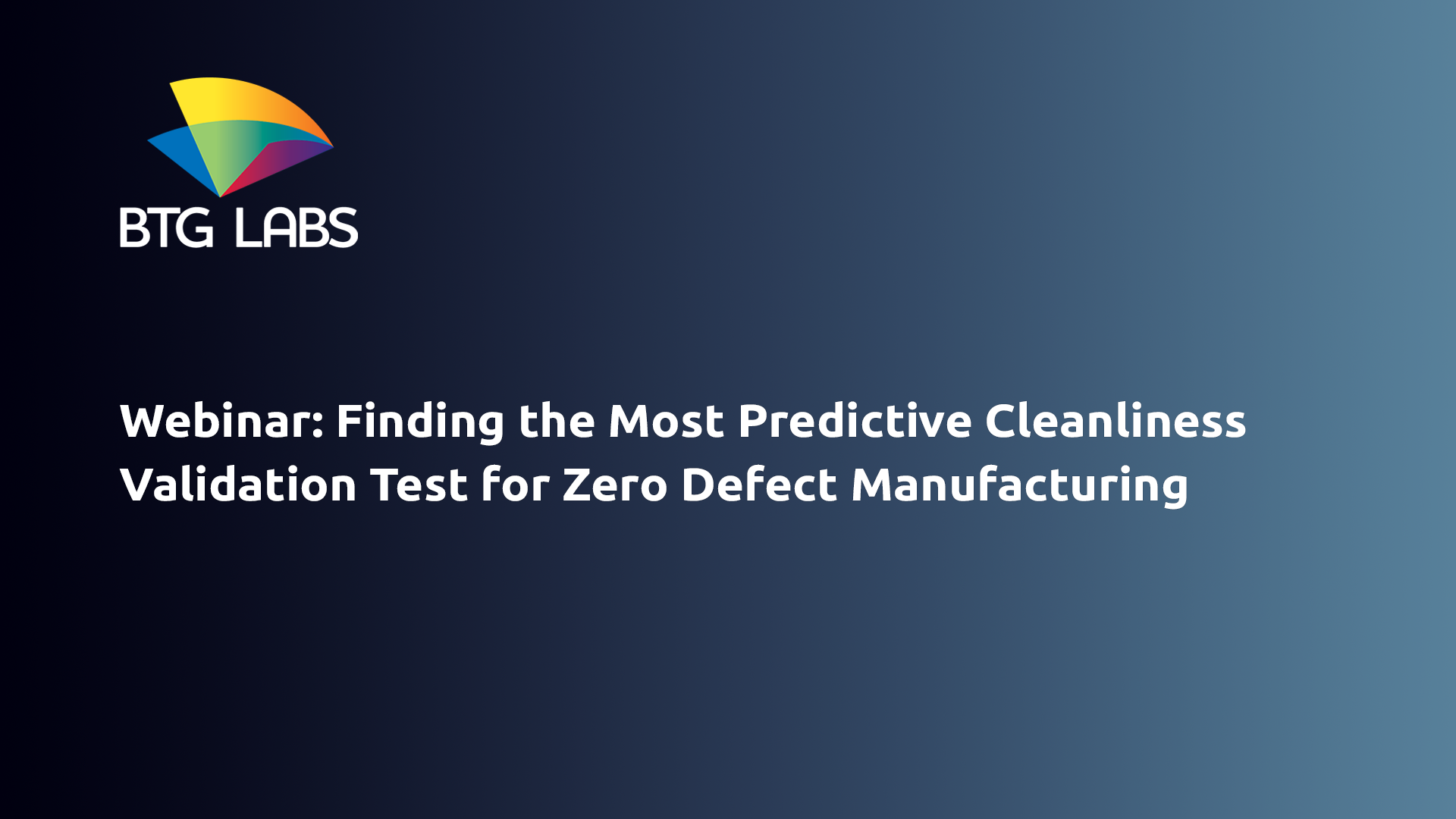 finding-the-most-predictive-cleanliness-validation-test-for-zero-defect-manufacturing-webinar