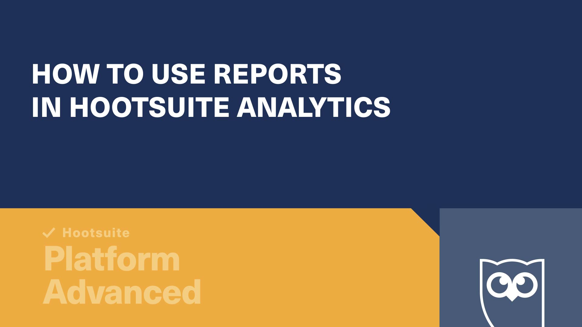 How to use reports in Hootsuite Analytics video