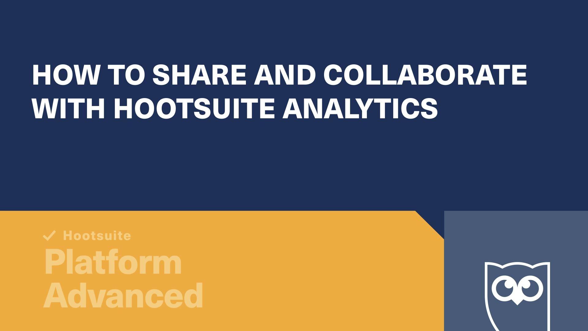 vídeo como compartilhar e colaborar com o hootsuite analytics