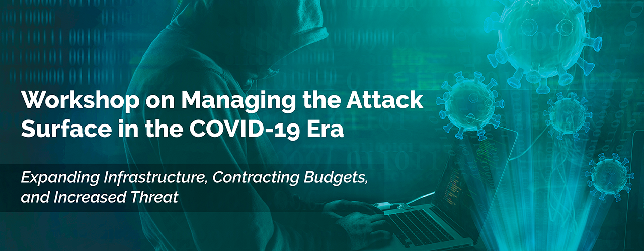 Managing the Attack Surface in the COVID-19 Era
