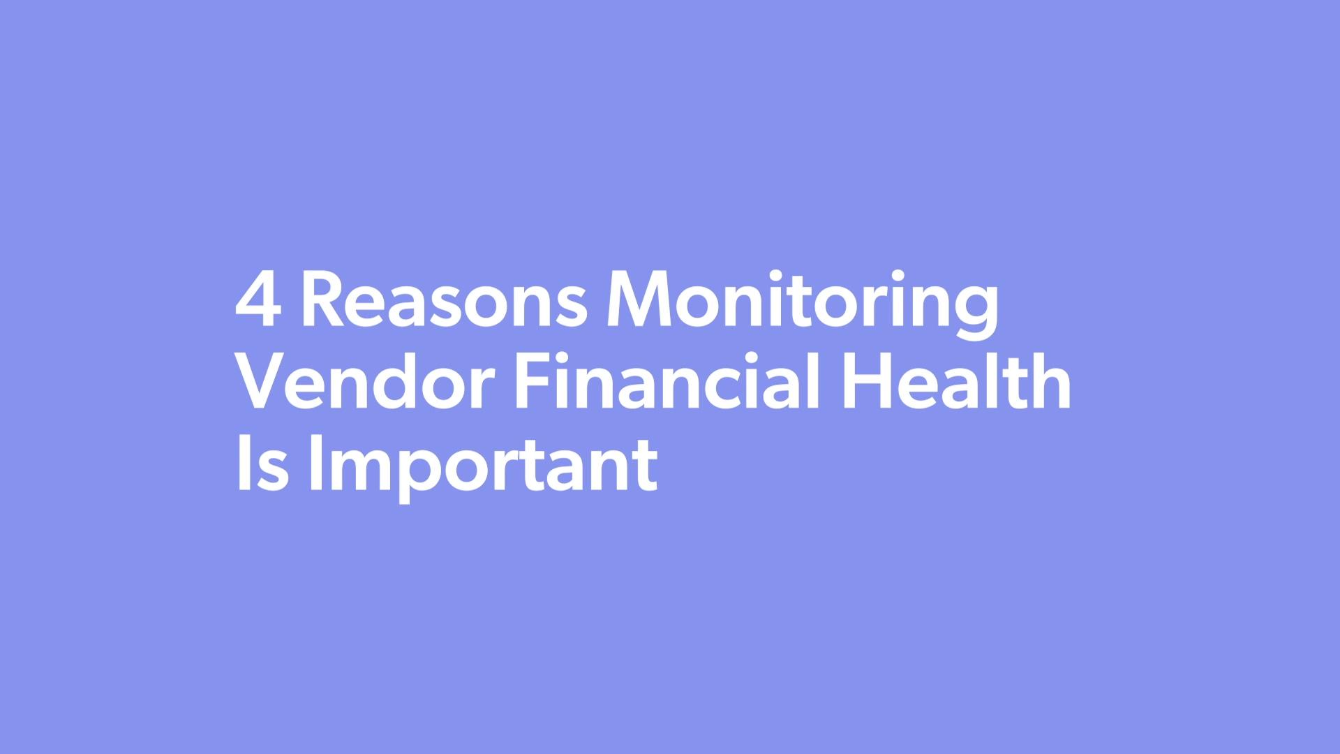 11.12..2020-4-reasons-monitoring-vendor-financial-health-is-important