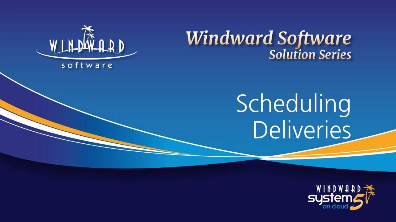 scheduling-deliveries-windward-software