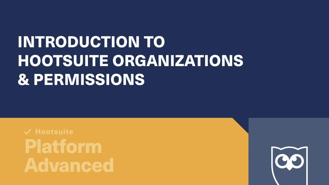 Vídeo Introdução às organizações e permissões da Hootsuite