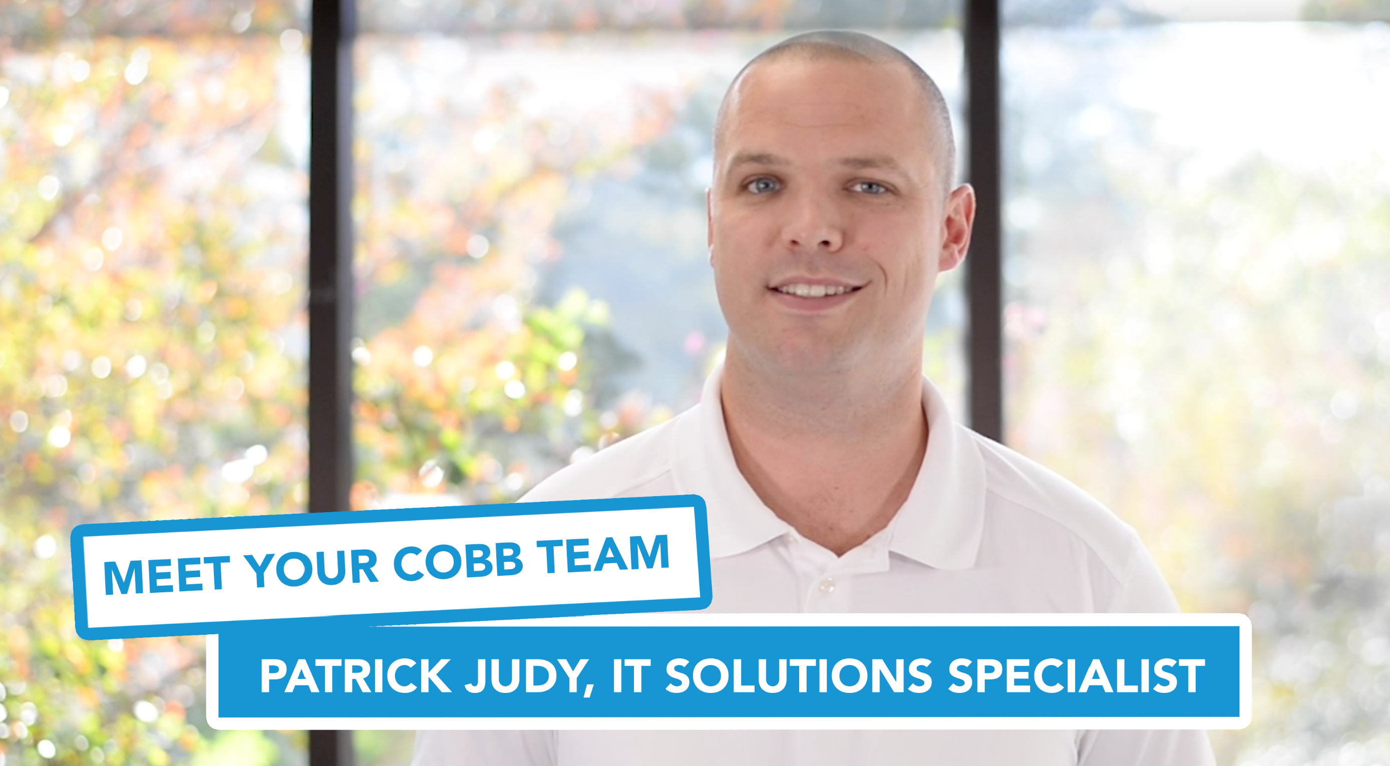 Meet Your Cobb Team -Patrick Judy, IT Solutions Specialist