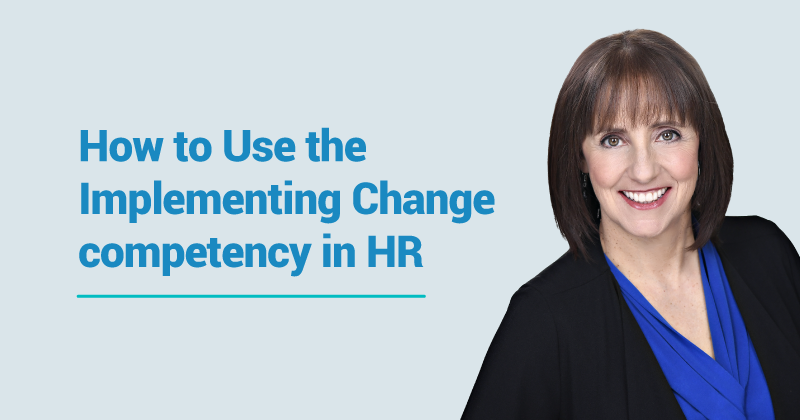 What You Need to Know about Implementing Change competency in HR