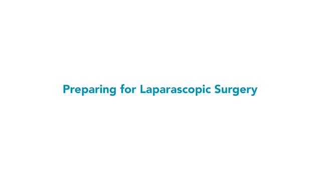 Preparing for Laparoscopic Surgery