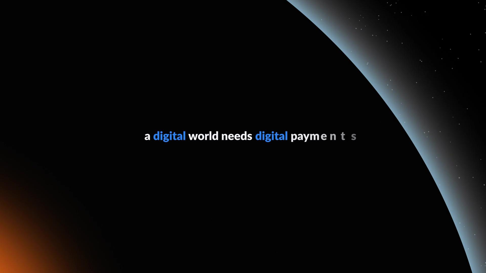 A digital world needs digital payments
